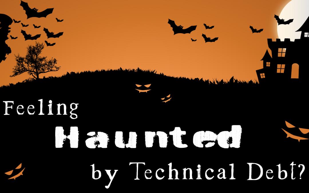 Feeling haunted by technical debt?